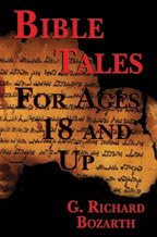 Bible Tales for Ages 18 and Up, by G.Richard Bozarth cover graphic