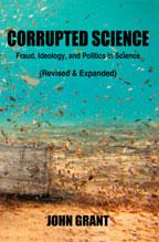 Corrupted Science: Fraud, Ideology, and Politics in Science (revised & expanded), by John Grant cover graphic